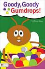 Goody, Goody Gumdrops! by Irma Cantu Giricz (Paperback / softback, 2010)