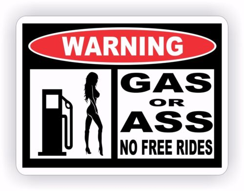 Gas or Ass No Free Rides Warning Decal Sticker Funny Girl Redneck Drift JDM 4x4
