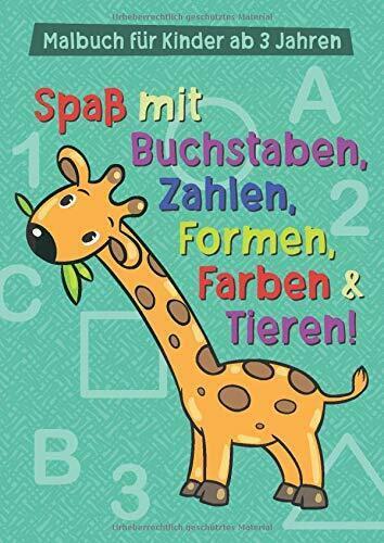 Malbuch fÃ?r Kinder ab 3 Jahren: Spaß mit Buchstaben Zahlen Farben /& T Formen