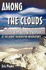 Among the Clouds: Work, Wit & Wild Weather at the Mount Washington Observatory by Eric Pinder (Paperback, 2008)