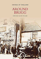 Around Brigg by Valerie Holland, John Holland (Paperback, 1997)