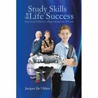 Study Skills for Life Success: Turn Your Child Into a Super Student in 30 Hours by Jacques De Villiers (Paperback / softback, 2013)
