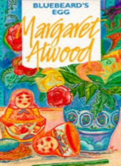 Bluebeard's Egg By Margaret Atwood. 9780860689966