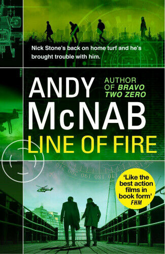 Line of Fire: (Nick Stone Thriller 19) (Nick Stone) by Andy McNab.