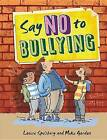 Say No to Bullying by Louise Spilsbury (Paperback / softback, 2014)