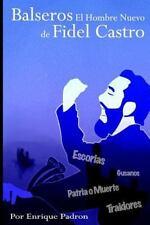 Balseros el Hombre Nuevo de Fidel Castro : Cree Que la Salud y la Educación...