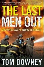 The Last Men Out : Life on the Edge at Rescue 2 Firehouse by Tom Downey (2005, Paperback)
