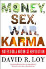 Money, Sex, War, Karma: Notes for a Buddhist: v.ution by David R. Loy (Paperback, 2008)