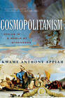 Cosmopolitanism: Ethics in a World of Strangers by Kwame Anthony Appiah (Paperback, 2007)