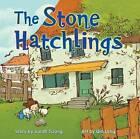 The Stone Hatchlings by Sarah Tsiang (Hardback, 2012)