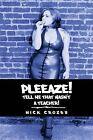 Pleeaze! Tell me that wasn't a teacher! by Nick Crozby (Paperback, 2013)