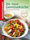 Kochen & Genießen: Die neue Gemüseküche (2011, Gebundene Ausgabe)