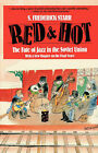 Red and Hot: Fate of Jazz in the Soviet Union, 1917-91 by S. Frederick Starr (Paperback, 1994)