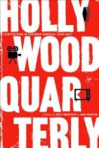 Hollywood Quarterly: Film Culture in Postwar America, 1945-1957 by Eric Smoodin