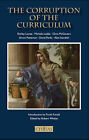 The Corruption of the Curriculum by David Perks, Simon Patterson, Alex Standish, Chris McGovern, Shirley Lawes, Michele Ledda (Paperback, 2007)