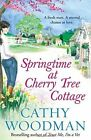 Springtime at Cherry Tree Cottage: (Talyton St George) by Cathy Woodman (Paperback, 2016)