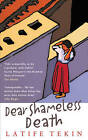Dear Shameless Death by Latife Tekin (Paperback, 2001)