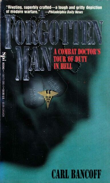 A Forgotten Man: A Combat Doctor's Tour of Duty in Hell by Carl Bancoff