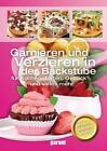 Garnieren und Verzieren in der Backstube (2014, Gebundene Ausgabe)