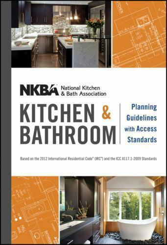 NKBA Kitchen and Bathroom Planning Guidelines with Access Standards by  National Kitchen and Bath Association Staff (2012, Spiral / Paperback)