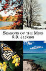 Seasons of the Mind by R D Jackson (Paperback / softback, 2010)