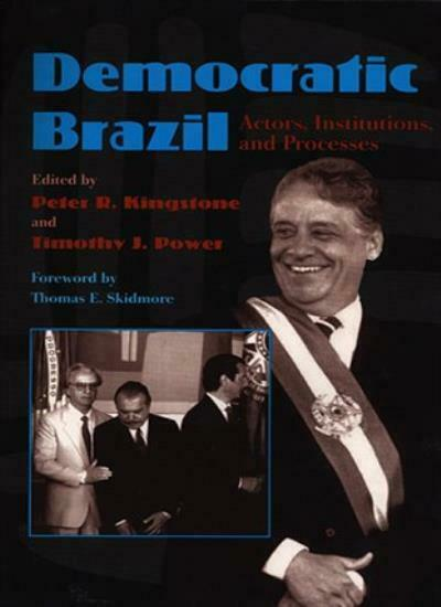 Democratic Brazil: Actors, Institutions, and Processes (Pitt Latin American Ser