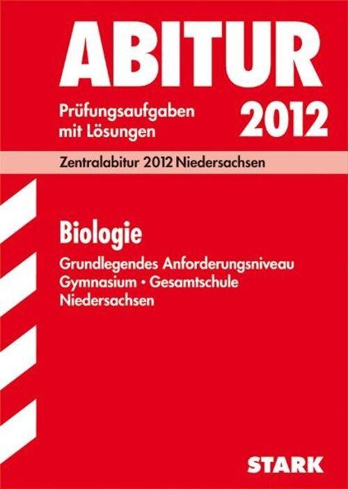 Abitur 2012 Niedersachsen: Biologie Gymnasium und Gesamtschule - Prüfungsaufgabe