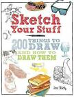 Sketch Your Stuff: 200 Things to Draw and How to Draw Them by Jon Stich (Paperback, 2016)