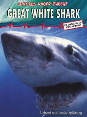 1 of 1 - Great White Shark  (Animals Under Threat), New, Louise Spilsbury, Richard Spilsb
