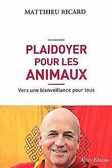 PLAIDOYER POUR LES ANIMAUX von MATTHIEU RICARD | Buch | Zustand gut