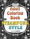 Adult Coloring Book - Steampunk Style 9781516921706 by L J Nance Paperback