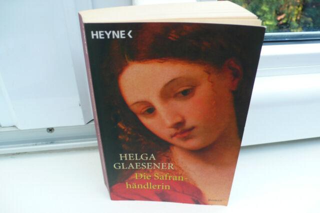 BUCH DIE SAFRANHÄNDLERIN HELGA GLAESENER HISTORISCHER ROMAN TASCHENBUCH BOOK !!