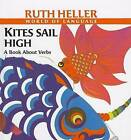 Kites Sail High: A Book about Verbs by Ruth Heller (Hardback, 1998)