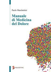 Manuale di medicina del dolore - [Publiediting]