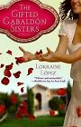The Gifted Gabaldon Sisters by Lorraine Lopez (Paperback, 2008)