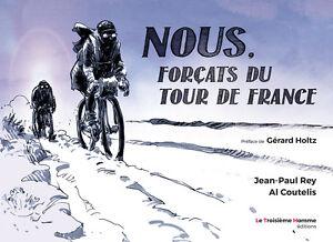 NOUS-FORCATS-DU-TOUR-DE-FRANCE-EO-2017-Jean-Paul-Rey-amp-Al-Coutelis