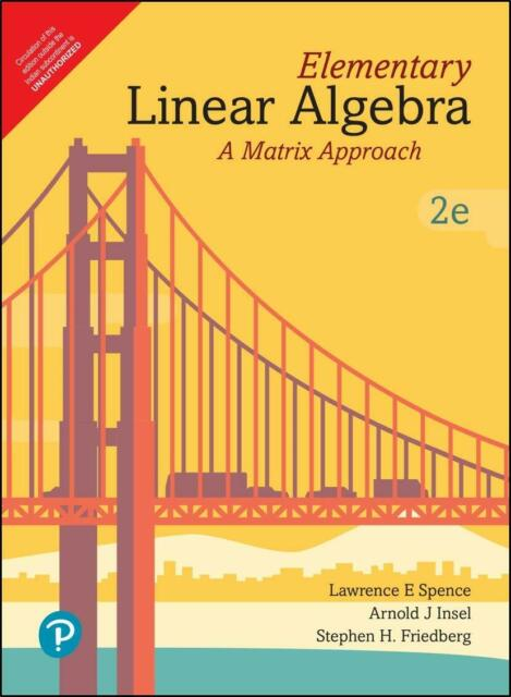 Pearson Modern Classics For Advanced Mathematics Elementary Linear Algebra Classic Version By Stephen H Friedberg Lawrence E Spence And Arnold