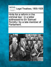 Hints for a Reform in the Criminal Law: In a Letter Addressed to Sir Samuel Romilly / By a Late Member of Parliament. by Gale, Making of Modern Law (Paperback / softback, 2011)