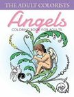 Angels Coloring Book for Adults: Fantasy Coloring Designs and Patterns for Relaxation and Stress Relief by The Adult Colorists (Paperback / softback, 2016)