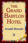 The Grand Babylon Hotel by Arnold Bennett (Paperback / softback, 2005)