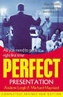 The Perfect Presentation by Michael Maynard, Andrew Leigh (Paperback, 2003)