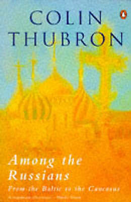 Colin Thubron  Among the Russians Book