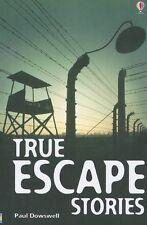 True Escape Stories (True Adventure Stories) by Paul Dowswell