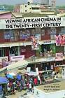 Viewing African Cinema in the Twenty-First Century: Art Films and the Nollywood Video Revolution by Ohio University Press (Paperback, 2010)