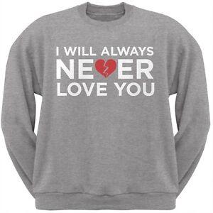 I Adult Grey Crew Always Neck Sweatshirt Love Will Never Mens You rqrCH