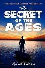 The Secret of the Ages by Robert Collier (2011, Paperback)