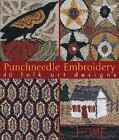 Punchneedle Embroidery : 40 Folk Art Designs by Barbara Kemp and Margaret Shaw (2006, Hardcover)