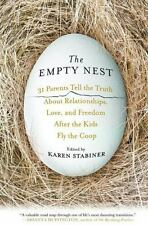 The Empty Nest: 31 Parents Tell the Truth About Relationships, Love, and Freedom
