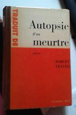 TRAVER Robert. Autopsie d'un meurtre. Calmann-Lévy. 1958.