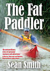 The Fat Paddler by Sean Smith (Paperback, 2011)